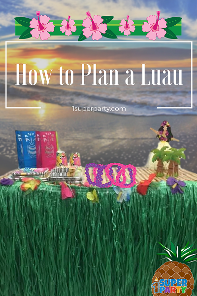 How to Plan a Luau